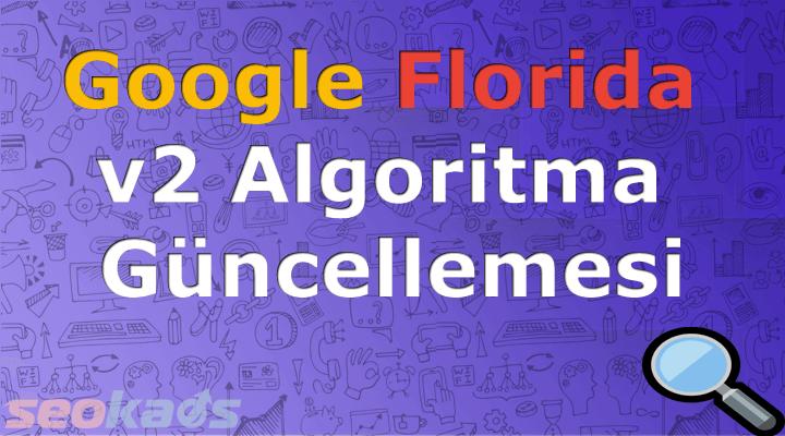 Google Florida 2.0 Algoritma Güncellemesi
